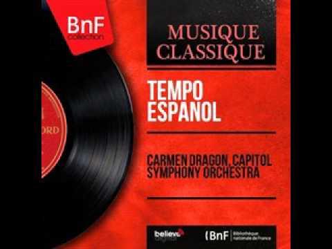 Carmen Dragon La Vida Breve Act II Scene 2 Spanish Dance No 1 Manuel de Falla