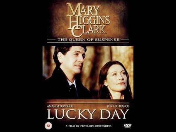 Тайны Мэри Хиггинс Кларк День удачи детектив 2002 США