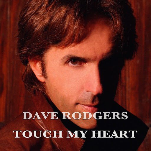Dave Rodgers альбом Touch My Heart