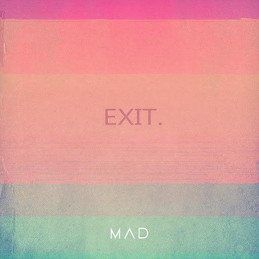 Mad альбом EXIT.