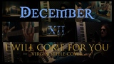DECEMBER XII - I WILL COME FOR YOU (VIRGIN STEELE Cover) 2019