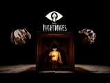 KIRILL CHINYAKOV THE GAME - LITTLE NIGHTMARES - СТРИМ,СТРИМ,СТРИМ!