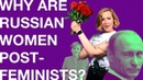 Russia Explained - Why is Russia a post-feminist country