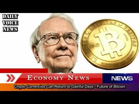 Warren Buffett - Crypto Currencies Can Return to Gainful Days - Future of Bitcoin