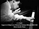 J S Bach Fugue in A Major on a theme by Tomaso Albinoni BWV 950 G Gould Piano