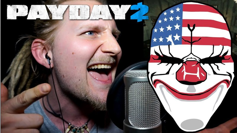 It´s PAYDAY (Live Vocal Version) PAYDAY 2 Song by Simon Viklund Rob Lundgren