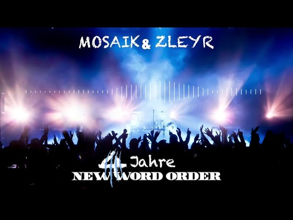 Mosaik Zleyr - 4 Jahre New Word Order (prod. by Wirebeats)