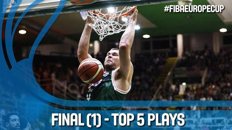 Top 5 Plays - Final (Leg 1) - FIBA Europe Cup 2017-18