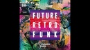 Future Retro Funk Album Summary