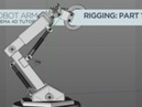 ROBOT ARM CHARACTER RIGGING TUTORIAL PART 1
