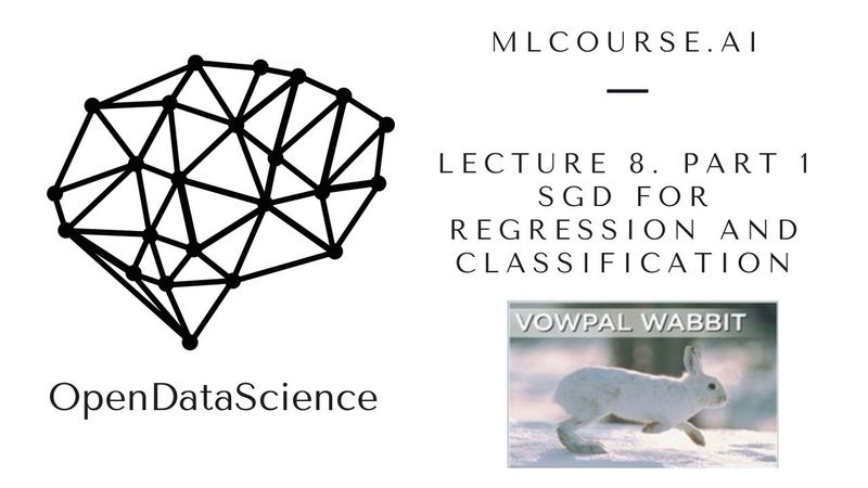 Mlcourse.ai. Lecture 8. Part 1. Stochastic Gradient Descent