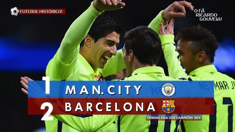 Manchester City 1 x 2 Barcelona - Melhores Momentos (HD) Oitavas - Liga dos Campeões 2015