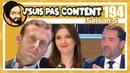 J'SUIS PAS CONTENT 194 Macron épuisé Castaner deter Bergé déconnectée Quickie