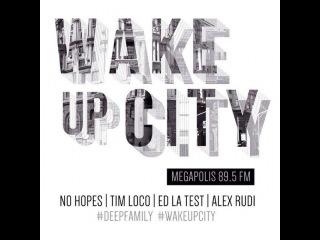 Megapolis 89,5 fm - Wake up city #002 - Mix by Alex Rudi (04.09.14)