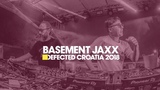 Basement Jaxx - Live from Defected Croatia 2018