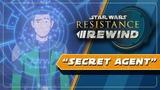 Star Wars Resistance Rewind #1.17 Secret Agent