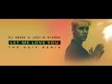 DJ Snake ft. Justin Bieber - Let Me Love You (The Kaif remix)