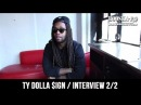 Ty Dolla $ign : Wiz Khalifa is one of my best friend. He changed my life ! [Interview 2/2]