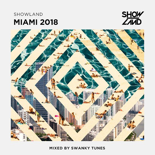 Swanky Tunes альбом Showland - Miami 2018 (Mixed by Swanky Tunes)