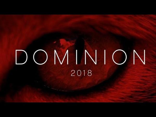 Dominion (Владение / Владычество) 2018 4k