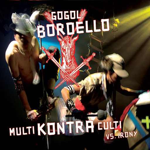 Gogol Bordello альбом Multi Kontra Culti vs Irony