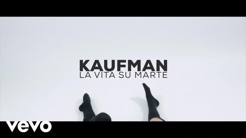 Kaufman - La Vita Su Marte