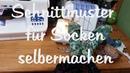 Teil 1: Schnittmuster für Socken ganz einfach selber erstellen und Socken nähen - Anleitung