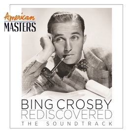 Bing Crosby альбом Bing Crosby Rediscovered: The Soundtrack