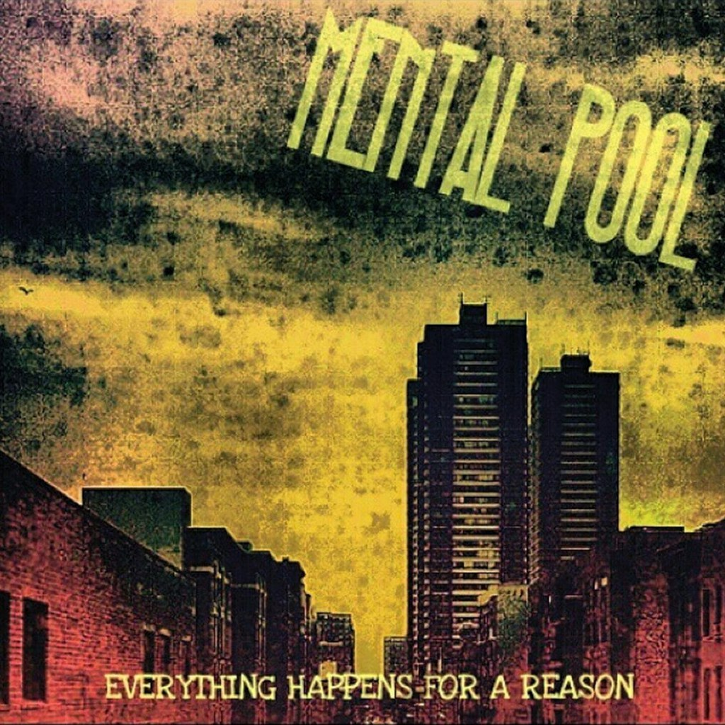Mental Pool - Everything Happens For A Reason (2015)