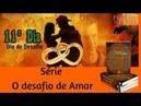 ♥♪♫♥O DESAFIO DE AMAR ♥ 11º DIA - O AMOR CUIDA ♥♫♪♥ MINUTO COM DEUS Tv 2019 ♥♫♪♥ 2020 ♥♫