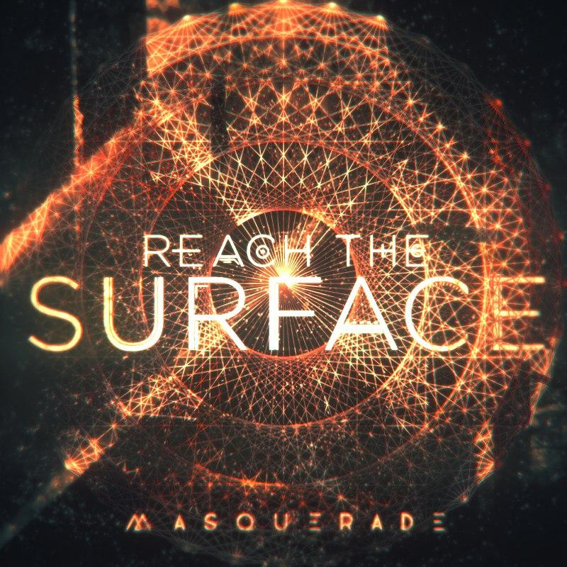 Reach the Surface - Masquerade [single] (2016)
