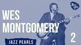 Wes Montgomery - Jazz Guitar Virtuoso 2
