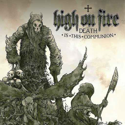 High On Fire альбом Death Is This Communion