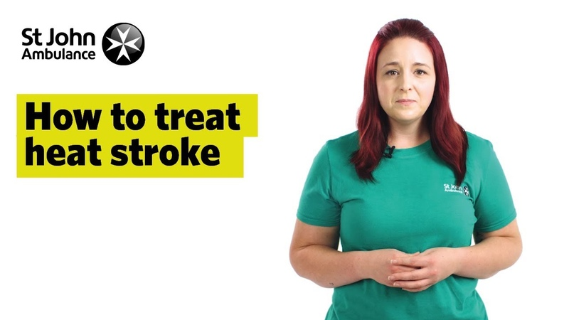 How To Treat Heat Stroke, Signs Symptoms - First Aid Training - St John Ambulance