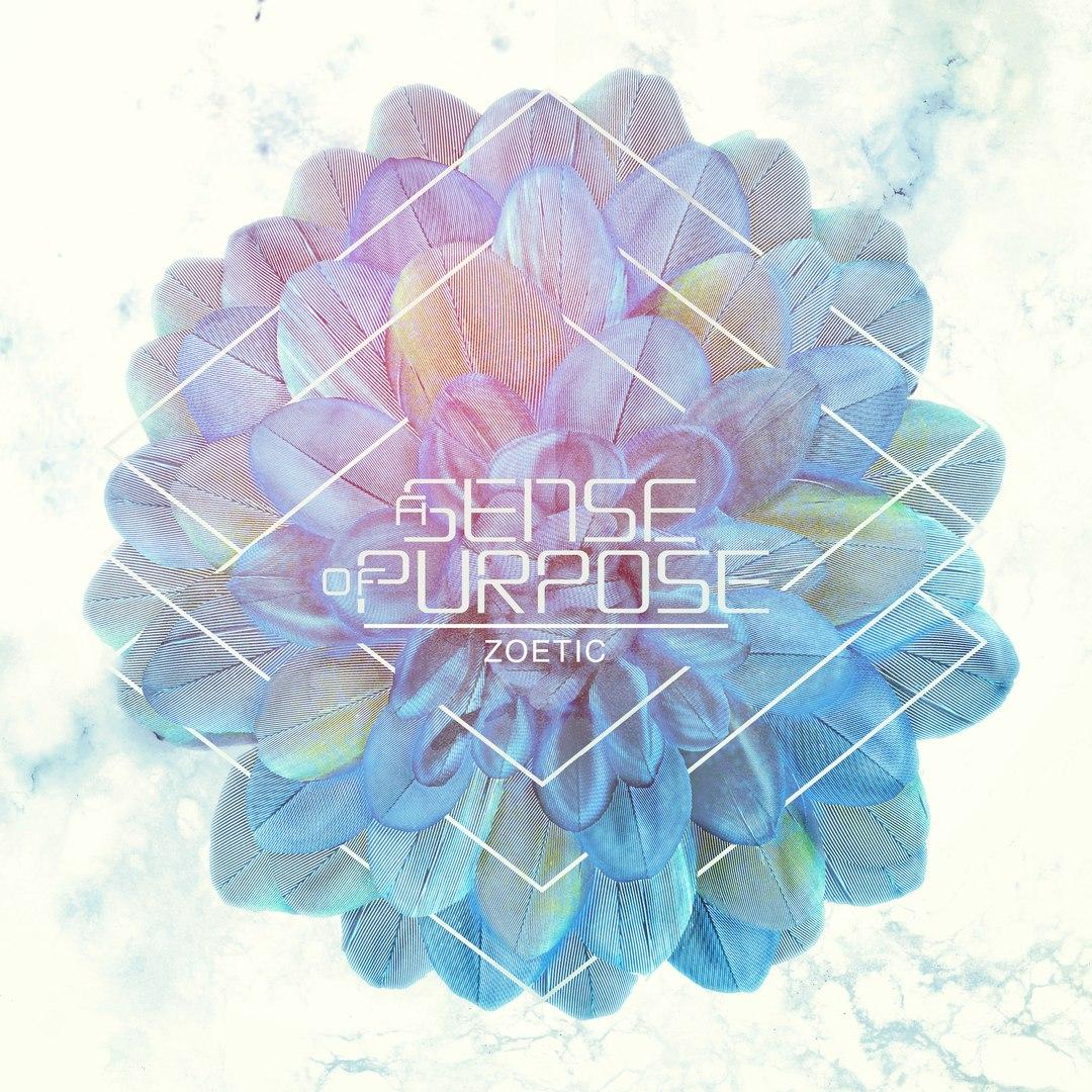A Sense of Purpose - Zoetic [EP] (2016)