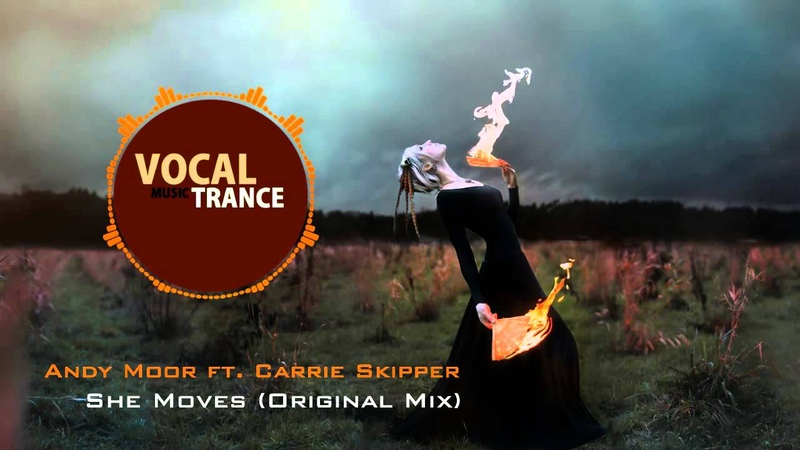 Andy Moor ft. Carrie Skipper - She Moves (Original Mix)