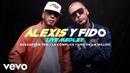 Alexis y Fido Reggaeton Ton La Cómplice Una En Un Millón Live Performance