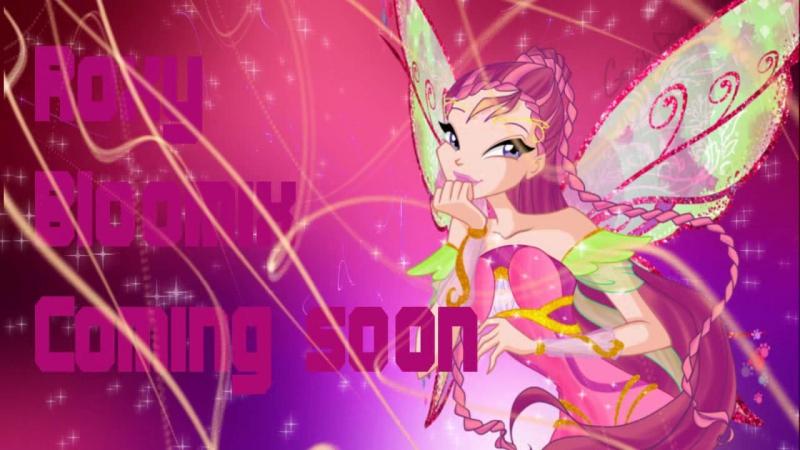 ^-^ Roxy Bloomix Coming soon ^-^