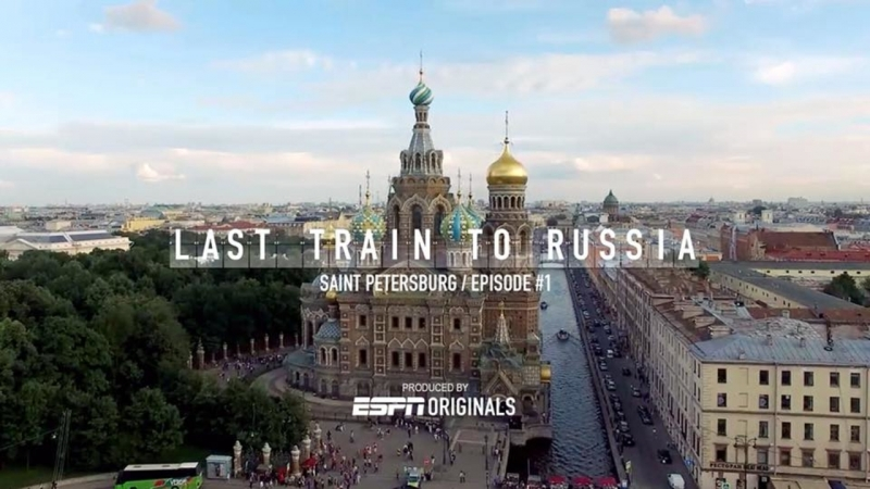 The Last Train to Russia | Episode 01| Saint Petersburg | FIFA World Cup Russia 2018