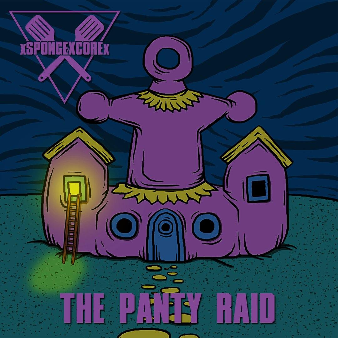 xSPONGEXCOREx - The Panty Raid [EP] (2016)