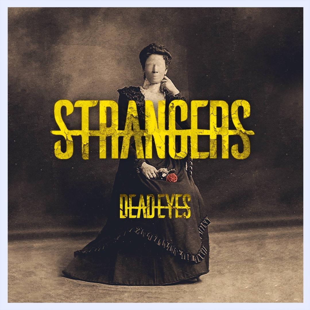 Strangers - Dead Eyes [EP] (2018)