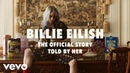 Billie Eilish - The Official Story - Told By Her Vevo LIFT