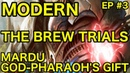 MODERN The Brew Trials Episode 3 with Mardu God Pharaoh's Gift