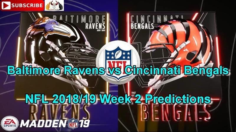 Baltimore Ravens vs Cincinnati Bengals | NFL 2018-19 Week 2 | Predictions Madden 19