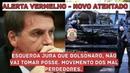 🚨ALERTA VERMELHO - Novo Atentado - Esquerda Ameaça Bolsonaro