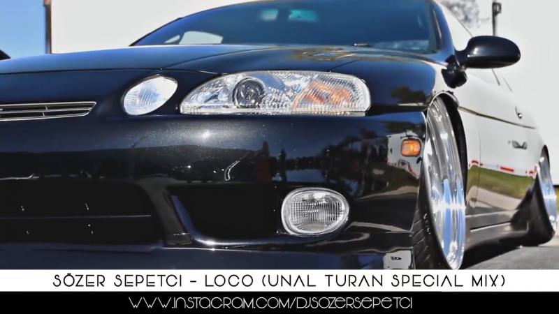 Sözer Sepetci - Loco (Ünal Turan Special Mix)