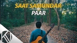 Saat Samundar Paar Main Tere Piche I Male Version I Acoustic Cover I Vishwatma I Karan Nawani