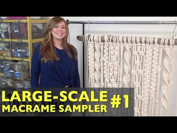 Part 1 Large-Scale Macrame Sampler