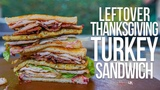 The Best Thanksgiving Leftovers Turkey Sandwich SAM THE COOKING GUY 4K