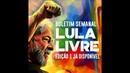 Primeiro Boletim da Campanha Lula Livre